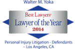 "Walter Yoka Chosen as the 2014 ""Lawyer of the Year"" by U.S. News — Best Lawyers ® for Los Angeles Personal Injury Litigation — Defendants"