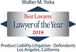 Walter M. Yoka Recognized as Best Lawyers 2018 Lawyer of the Year - Product Liability Litigation-Defendants Los Angeles, California